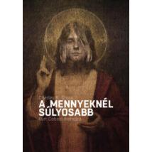 A MENNYEKNÉL SÚLYOSABB - KURT COBAIN ÉLETRAJZA
