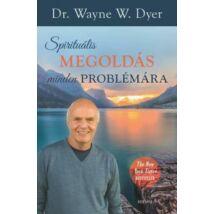 SPIRITUÁLIS MEGOLDÁS MINDEN PROBLÉMÁRA