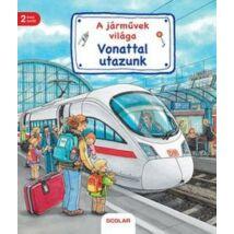 VONATTAL UTAZUNK - A JÁRMŰVEK VILÁGA