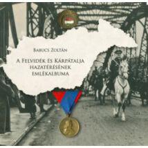 A FELVIDÉK ÉS KÁRPÁTALJA HAZATÉRÉSÉNEK EMLÉKALBUMA