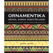 ORNAMENTIKA - NÉPEK, KOROK DÍSZÍTŐELEMEI (2. KIADÁS)