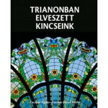 TRIANONBAN ELVESZETT KINCSEINK