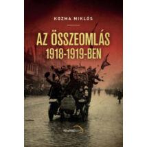 AZ ÖSSZEOMLÁS 1918-1919-BEN