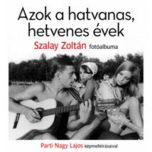 AZOK A HATVANAS, HETVENES ÉVEK