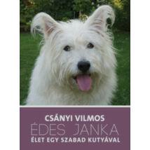 ÉDES JANKA - ÉLET EGY SZABAD KUTYÁVAL