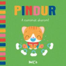 A CUMIMAT AKAROM! - PINDUR
