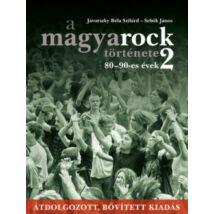 A MAGYAROCK TÖRTÉNETE 2. - 80-90-ES ÉVEK