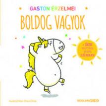 GASTON ÉRZELMEI - BOLDOG VAGYOK