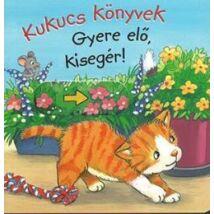 KUKUCS KÖNYVEK - GYERE ELŐ KISEGÉR!