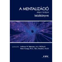 A MENTALIZÁCIÓ ALAPÚ TERÁPIA KÉZIKÖNYVE