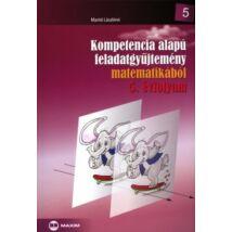 KOMPETENCIA ALAPÚ FELADATGYŰJTEMÉNY - 5. ÉVF. - MATEMATIKÁBÓL