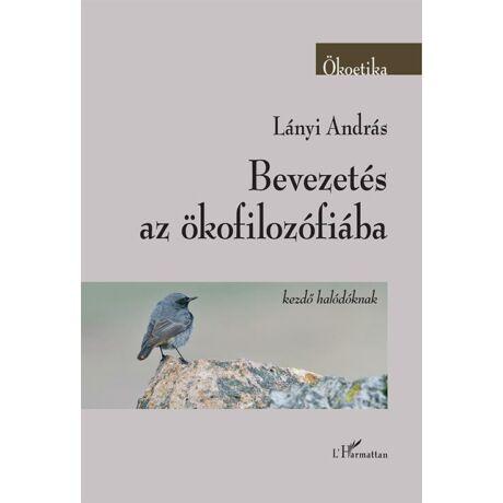 BEVEZETÉS AZ ÖKOFILOZÓFIÁBA - KEZDŐ HALÓDÓKNAK