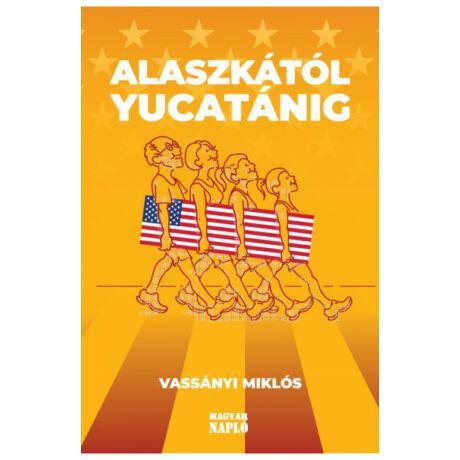 ALASZKÁTÓL YUCATÁNIG