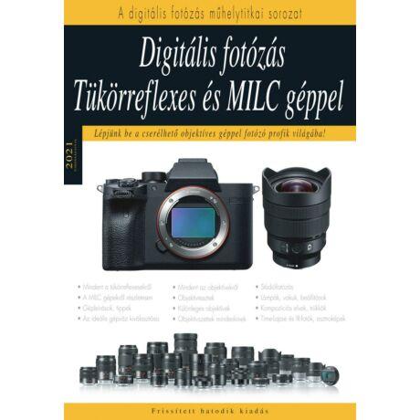 DIGITÁLIS FOTÓZÁS TÜKÖRREFLEXES ÉS MILC GÉPPEL - LÉPJÜNK BE A CSERÉLHETŐ OBJEKTÍVES GÉPPEL FOTOZÓ PROFIK VILÁGÁBA!