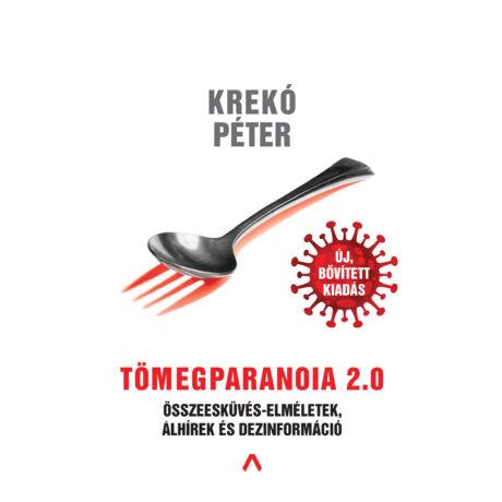 TÖMEGPARANOIA 2.0 - ÖSSZEESKÜVÉS-ELMÉLETEK, ÁLHÍREK ÉS DEZINFORMÁCIÓ
