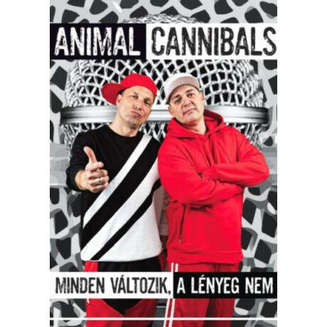 ANIMAL CANNIBALS - MINDEN VÁLTOZIK, A LÉNYEG NEM
