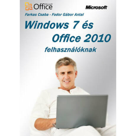 WINDOWS 7 ÉS OFFICE 2010 FELHASZNÁLÓKNAK