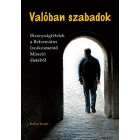 VALÓBAN SZABADOK