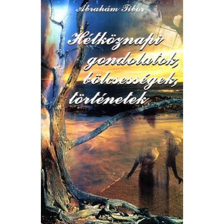 idézetek aforizmák bölcsességek HÉTKÖZNAPI GONDOLATOK, BÖLCSESSÉGEK, TÖRTÉNETEK   AFORIZMÁK, IDÉZETEK