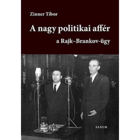 A NAGY POLITIKAI AFFÉR - A RAJK-BRANKOV-ÜGY