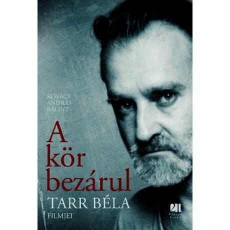 A KÖR BEZÁRUL - TARR BÉLA FILMJEI