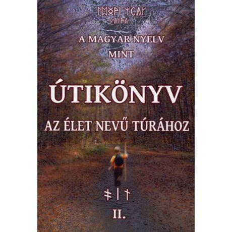A MAGYAR NYELV MINT ÚTIKÖNYV II.