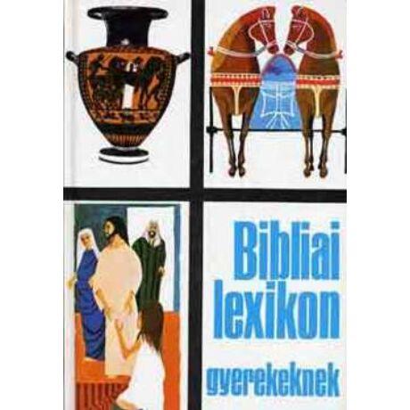 BIBLIAI LEXIKON GYEREKEKNEK