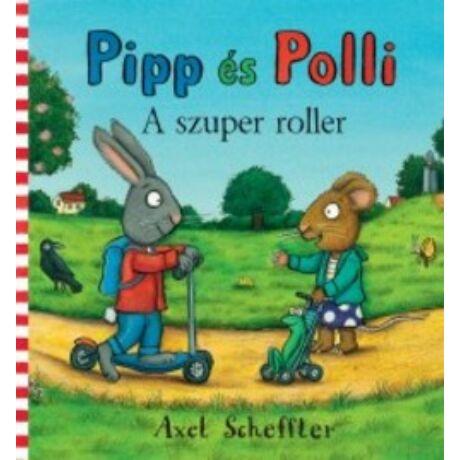 PIPP ÉS POLLI - A SZUPER ROLLER