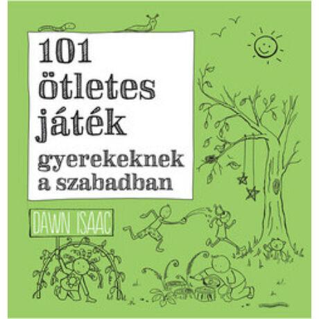 101 ÖTLETES JÁTÉK GYEREKEKNEK A SZABADBAN