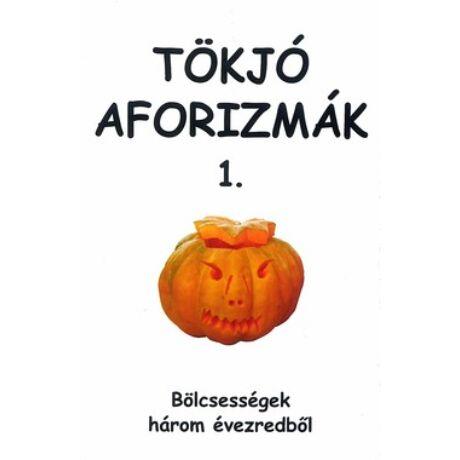 TÖKJÓ AFORIZMÁK 1.