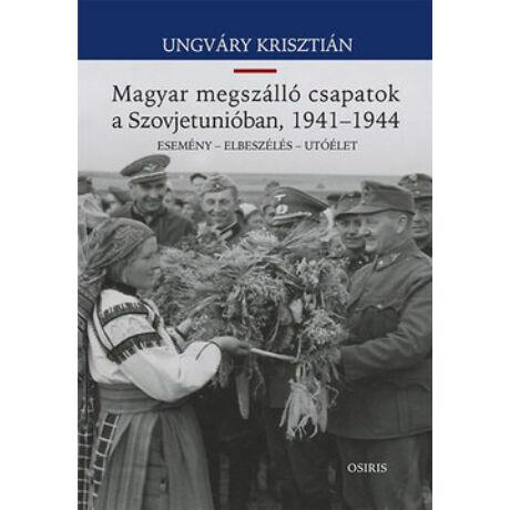 MAGYAR MEGSZÁLLÓ CSAPATOK A SZOVJETUNIÓBAN