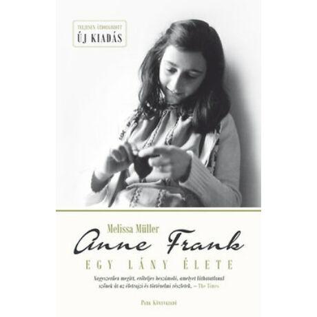 ANNE FRANK - EGY LÁNY ÉLETE