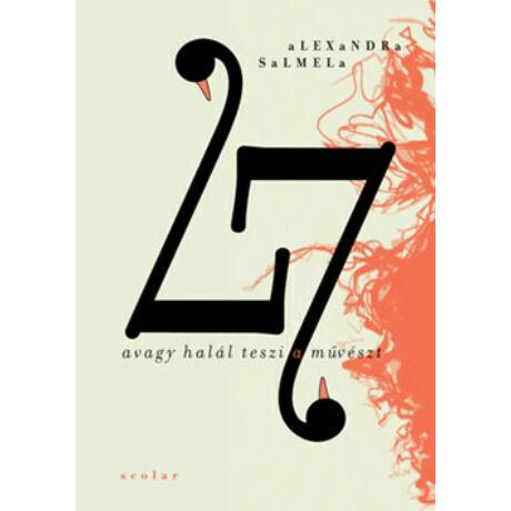 27 AVAGY HALÁL TESZI A MŰVÉSZT