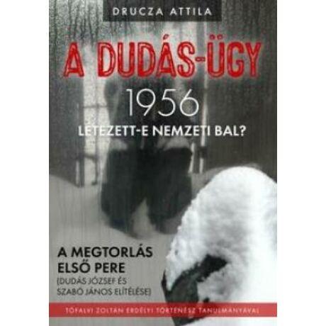A DUDÁS-ÜGY - 1956 - LÉTEZETT-E NEMZETI BAL?
