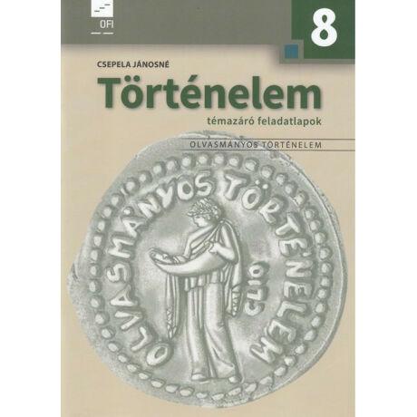 TÖRTÉNELEM 8. TÉMAZÁRÓ FELADATLAPOK NT-11881/F