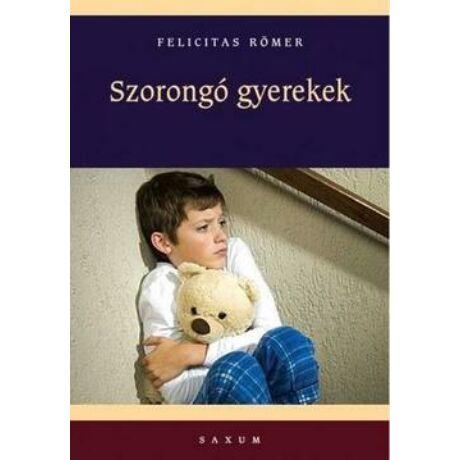 SZORONGÓ GYEREKEK