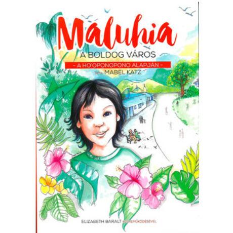 MALUHIA, A BOLDOG VÁROS