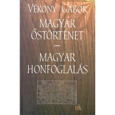 MAGYAR ŐSTÖRTÉNET - MAGYAR HONFOGLALÁS