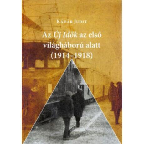 AZ ÚJ IDŐK AZ ELSŐ VILÁGHÁBORÚ ALATT (1914-1918)