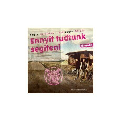 ENNYIT TUDTUNK SEGÍTENI (CD MELLÉKLETTEL)