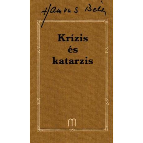 KRÍZIS ÉS KATARZIS - HAMVAS 31.