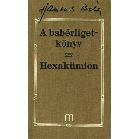 A BABÉRLIGETKÖNYV (HAMVAS 5.)-HEXAKÜMION