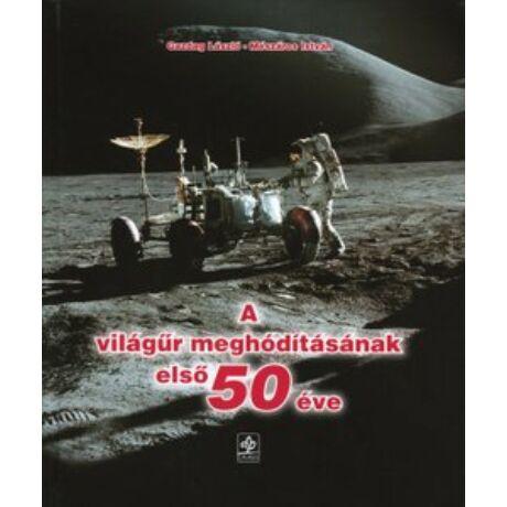 A VILÁGŰR MEGHÓDÍTÁSÁNAK ELSŐ 50 ÉVE