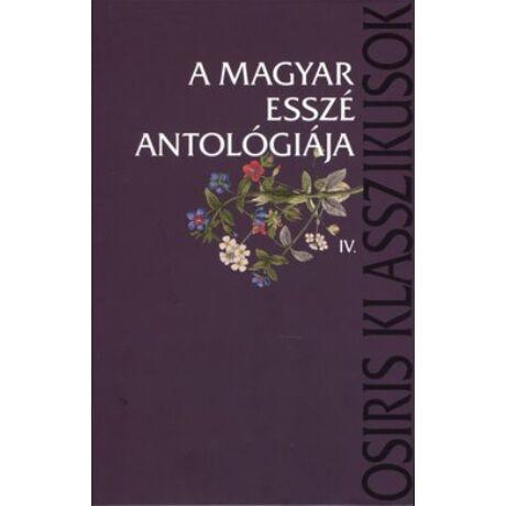 A MAGYAR ESSZÉ ANTOLÓGIÁJA IV.