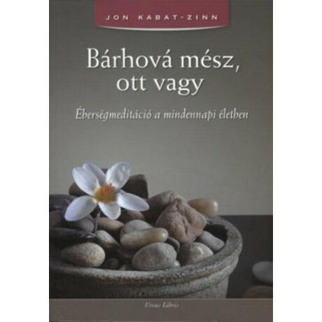 BÁRHOVÁ MÉSZ, OTT VAGY