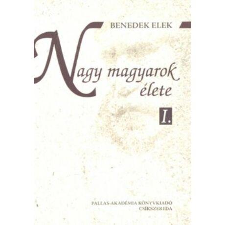 NAGY MAGYAROK ÉLETE I-II,